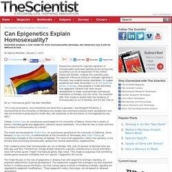 Can Epigenetics Explain Homosexuality?
