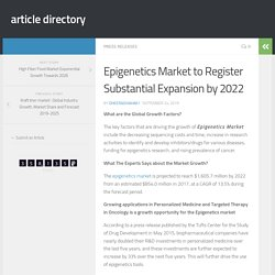 Epigenetics Market to Register Substantial Expansion by 2022