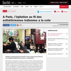 A Paris, l'épilation au fil des esthéticiennes indiennes a la cote
