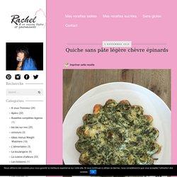 Quiche sans pâte légère chèvre épinards - Rachel et sa cuisine gourmande et légère
