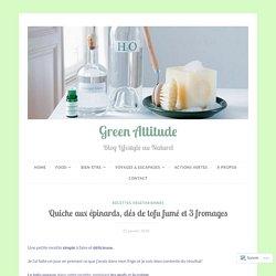 Quiche aux épinards, dés de tofu fumé et 3 fromages – Green Attitude