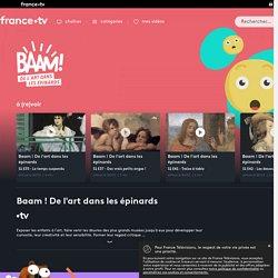 Baam ! De l'art dans les épinards - Replay et vidéos en streaming - France tv