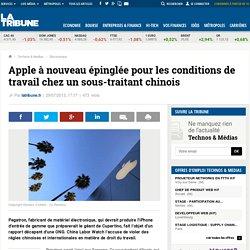 Apple à nouveau épinglée pour les conditions de travail chez un sous-traitant chinois