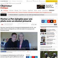 Marine Le Pen épinglée pour une photo avec un néonazi présumé