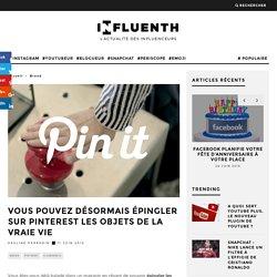 Vous pouvez désormais épingler sur Pinterest les objets de la vraie vie - Influenth