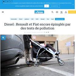 Diesel : Renault et Fiat encore épinglés par des tests de pollution