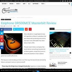 Epiphone DR500MCE Masterbilt Review - Music Skanner