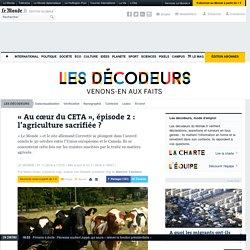 «Au cœur du CETA», épisode2: l'agriculture sacrifiée?