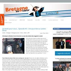 J'ai testé pour vous... Épisode #3 : Une journée au Leclerc Drive - Bretagne au coeur, le site communautaire des E. Leclerc bretons