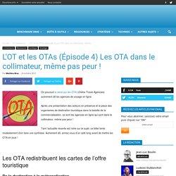 L'OT et les OTAs (Épisode 4) Les OTA dans le collimateur, même pas peur !