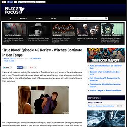 'True Blood' Episode 4.6 Review – Witches Dominate in Bon Temps » BuzzFocus.com