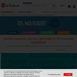 Parler comme jamais, épisode 5 : le français médiéval