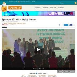 Episode 17: Girls Make Games