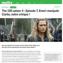 The 100 saison 4 : Episode 7, Emori manipule Clarke, notre critique !
