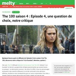 The 100 saison 4 : Episode 4, une question de choix, notre critique