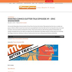 Making Comics Gutter Talk Episode 49 - Eric Shanower - MakingComics.com