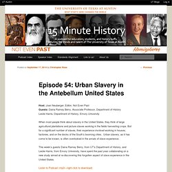 Episode 54: Urban Slavery in the Antebellum United States