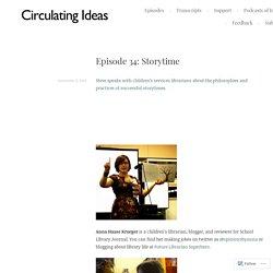 Episode 34: Storytime – Circulating Ideas