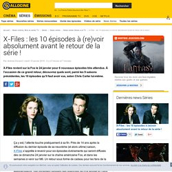 X-Files : les 10 épisodes à (re)voir absolument avant le retour de la série ! - News Série Séries à la TV
