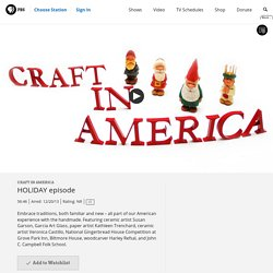 Watch Full Episodes Online of Craft in America on PBS