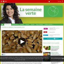 RADIO CANADA 17/11/18 (reportage de 43 minutes) LA SEMAINE VERTE - Encore aujourd'hui, l'essentiel de notre alimentation provient d'une semence. Mais leur diversité diminue à un rythme alarmant. L'humanité ne compte plus que sur une dizaine de plantes pou