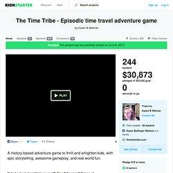 The Time Tribe - Episodic time travel adventure game by Karen B Wehner