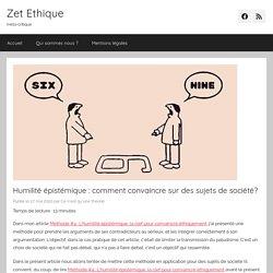 Humilité épistémique : comment convaincre sur des sujets de société? - Zet Ethique
