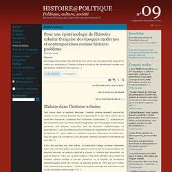 09 : Pistes & débats : Pour une épistémologie de l'histoire urbaine française des époques modernes et contemporaines comme histoire-problème