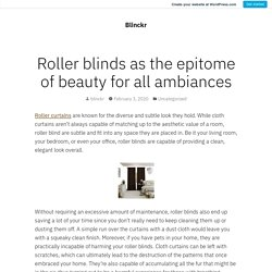 Roller blinds as the epitome of beauty for all ambiances
