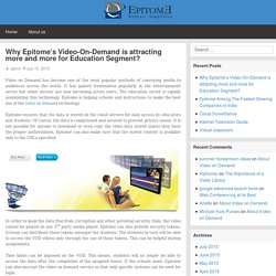 Why Epitome's Video-On-Demand is attracting more and more for Education Segment?