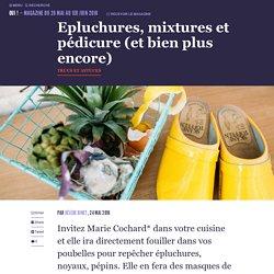 Epluchures, mixtures et pédicure (et bien plus encore) - Oui ! Le magazine de la Ruche Qui Dit Oui !