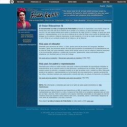 La vida y la época de Frida Kahlo . Guías Educativas