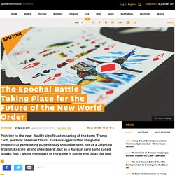 The Epochal Battle Taking Place for the Future of the New World Order
