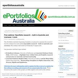 Free webinar: Eportfolio research – both in Australia and overseas + more