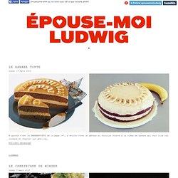 ♥ ÉPOUSE-MOI LUDWIG ♥