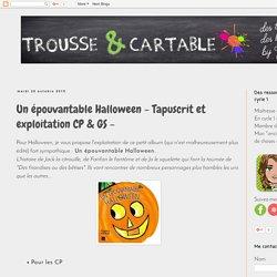 Trousse & cartable: Un épouvantable Halloween - Tapuscrit et exploitation CP & GS -