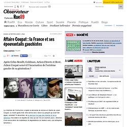 Affaire Coupat : la France et ses épouvantails gauchistes