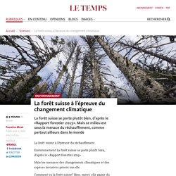 LE TEMPS 27/08/15 La forêt suisse à l'épreuve du changement climatique