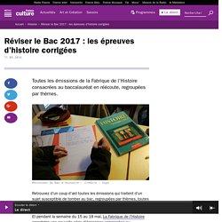 Réviser le Bac 2017 : les épreuves d'histoire corrigées