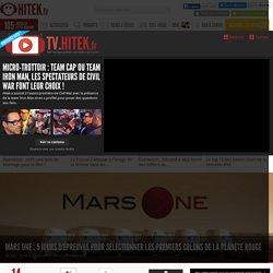 Mars One : 5 jours d'épreuves pour sélectionner les premiers colons de la planète Rouge