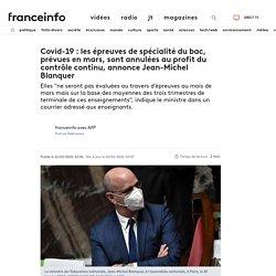 Covid-19: les épreuves de spécialité du bac, prévues en mars, sont annulées au profit du contrôle continu, annonce Jean-Michel Blanquer...