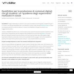 """EpubEditor per la produzione di contenuti digitali con gli studenti: un """"quaderno degli esperimenti"""" realizzato in classe - ePubEditor"""