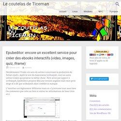 Epubeditor: encore un excellent service pour créer des ebooks interactifs (video, images, quiz, iframe) – Le coutelas de Ticeman