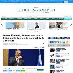 Grèce: Epuisée, Athènes menace la troïka après l'échec du sommet de la Zone euro#sb=3935772,b=facebook#sb=3935772,b=facebook