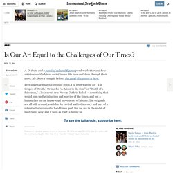 Is Our Art Equal to the Challenges of Our Times? - NYTimes.com