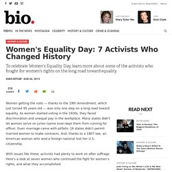 Women's Equality Day: 7 Activists Who Changed History