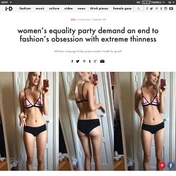 women's equality party demand an end to fashion's obsession with extreme thinness