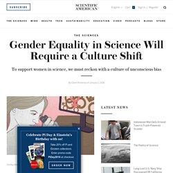 Gender Equality in Science Will Require a Culture Shift
