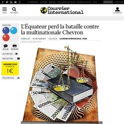 L'Équateur perd la bataille contre la multinationale Chevron
